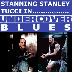 Stanning Stanley Tucci in... Undercover Blues (1993)