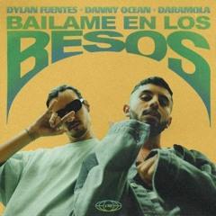Dylan Fuentes Ft. Danny Ocean - Bailame En Los Besos