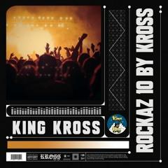 Dee Jay Kross - Rockaz 10