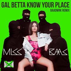 Gal Betta Know You Place (baadwrk Remix)