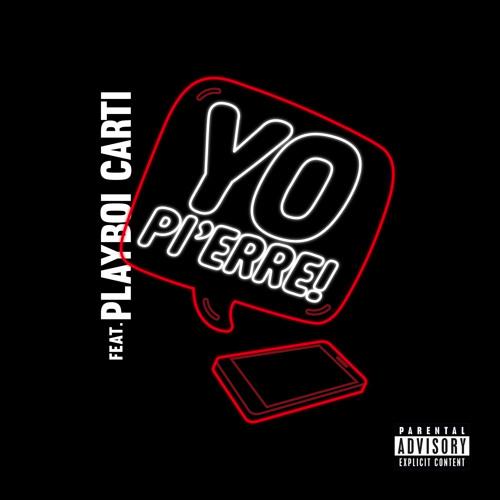 Yo Pi'erre! (feat. Playboi Carti)