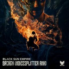 Black Sun Empire - Breach [Noizesplitter Remix] [NFWEFREE065] [FREE DOWNLOAD]