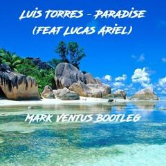 Luis Torres - Paradise (Mark Ventus Bootleg)