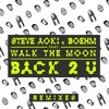 Back 2 U (Unlike Pluto Remix) [feat. WALK THE MOON]