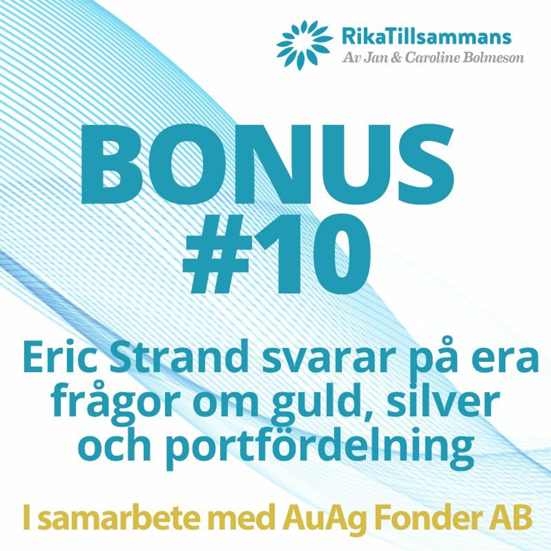 Bonus #10 - Eric Strand svarar på era frågor om guld, silver och portföljfördelning