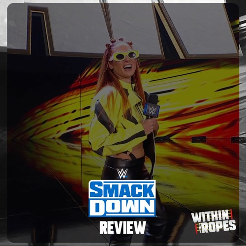 WWE SmackDown Review | 9/17/21 |