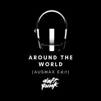 Daft Punk - Around The World (AUSMAX Edit)