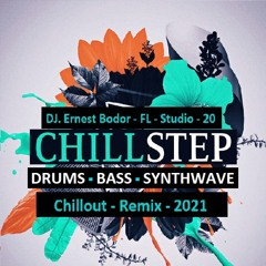 FL Chillstep Chillout Synthwave Remix 2021
