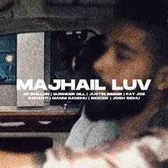 MAJHAIL LUV - JOSH SIDHU (FEAT. AP DHILLON, GURINDER GILL, JUSTIN BIEBER, FAT JOE & ASHANTI)