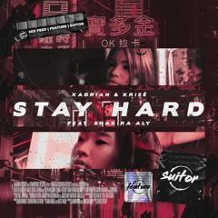 Xadrian & Krisé feat. Shakira Aly - Stay Hard [ FREE DOWNLOAD ]