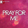 Pray For Me (Originally Performed by The Weeknd & Kendrick Lamar)