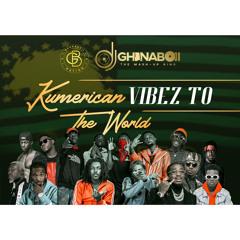 KUMERICAN VIBEZ TO THE WORLD BY DJ GHANABOII