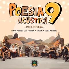Poesia Acústica #9 - Melhor Forma - L7NNON | CHRIS | Xamã | Lourena | Cesar Mc | Djonga | Filipe Ret