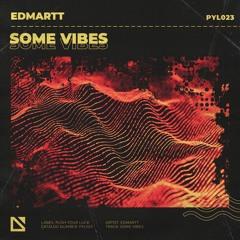 Edmartt - Some Vibes