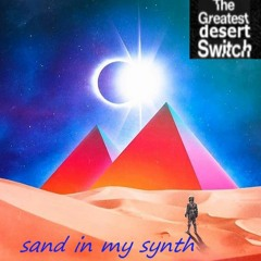 """DESERT CIRCUS🎹""""The Greatest Desert Switch""""🎹Sand in my Synth"""