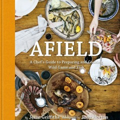 [BOOK] Afield: A Chef's Guide to Preparing and Cooking Wild Game and Fish (Ebook pdf)