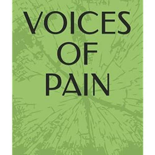 Voices of Pain