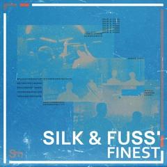 Silk & Fuss' Finest