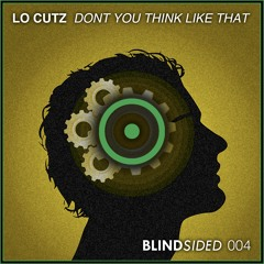 Lo Cutz - Don't You Think Like That