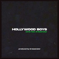Hollywood Boys - DrAssenator & VERSE