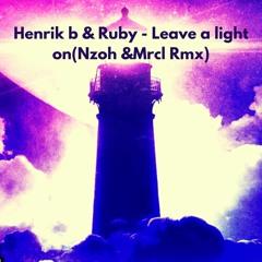 Henrik b & Rudy - Leave a Light On ( MRCL& Nzoh )