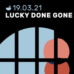 Soto Radio: Lucky Done Gone - 19 maart 2021