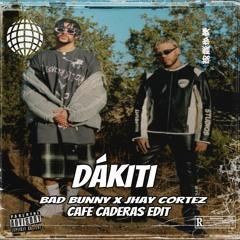 Bad Bunny X Jhay Cortez - Dakiti (CAFE CADERAS REMIX)