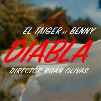 El Taiger Ft. Benny - Diabla