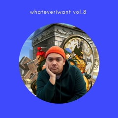 whateveriwant vol.8