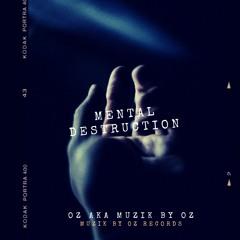 [Studio Edit. 2021] Mental Destruction (Muzik By Oz Records)