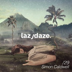 lazydaze.29 // Simon Caldwell