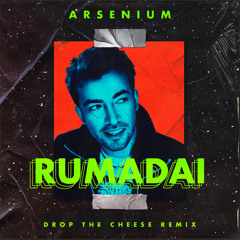 Rumadai (Drop The Cheese Remix)