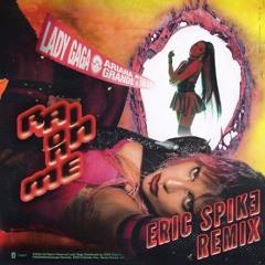 Lady Gaga & Ariana Grande - Rain On Me (Eric Spike Remix)
