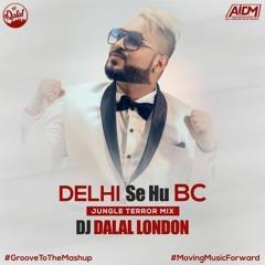 3. Delhi Se Hu Benchod (Remix) - DJ Dalal London