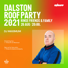 Dalston Roof Party: Maximum - 26 August 2021