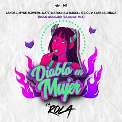 Diablo En Mujer (Nolo Aguilar 'La Rola' Mix)