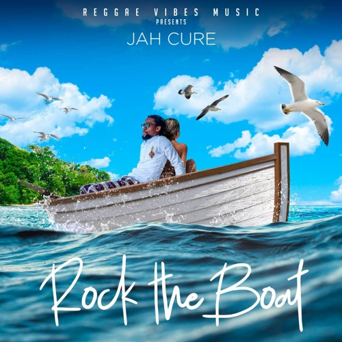 Jah Cure - Rock the Boat (World Rebirth Riddim)