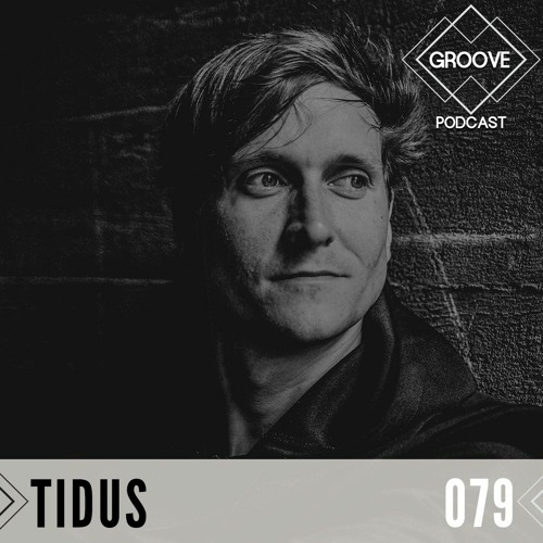 GROOVE Podcast 079 | 2020 - TiDU