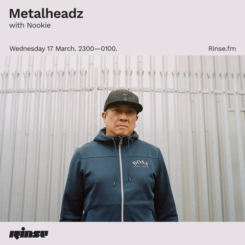 Metalheadz with Nookie - 17 March 2021