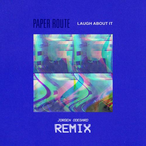 Laugh About It (Jorgen Odegard Remix)