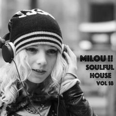 Soulful House Mix Milou !! Vol 18