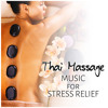 Thai Massage Music for Stress Relief