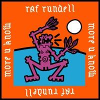 Raf Rundell - More U Know