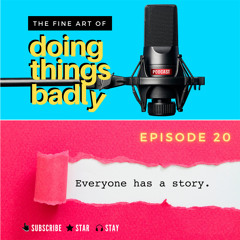 #20 — What You Put In, You Put Out