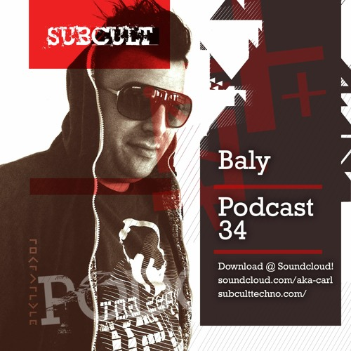 SUB CULT Podcast 34 - Baly - Download Available!