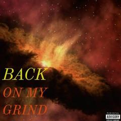Back On My Grind
