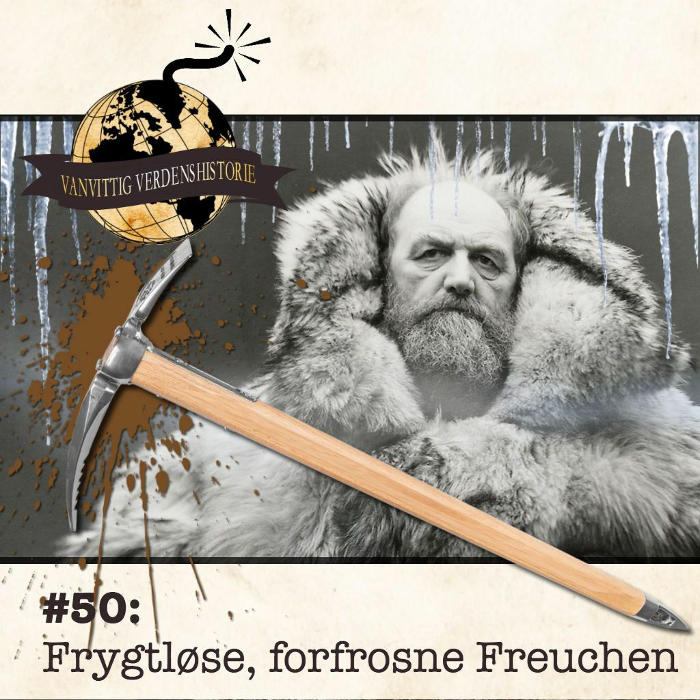 #50: Frygtløse, forfrosne Freuchen