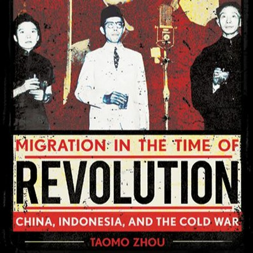 1869, Ep. 88 with Taomo Zhou, author of Migration in the Time of Revolution