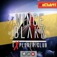 Vince Blakk - Explorer Club (#eClub41)