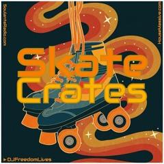 DJ Freedom - SoulantaRadio.com - Skate Crates Vol 1 [Free Mix DJ Promos] 7.13.21